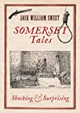 Jack William Sweet Somerset Tales