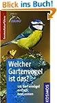 Welcher Gartenvogel ist das?: Kosmos...