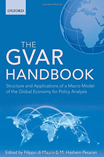 The GVAR Handbook: Structure and Applications of a Macro Model of the Global Economy for Policy Analysis, by Filippo di Mauro, M. Hashem P