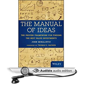 The Manual of Ideas: The Proven Framework for Finding the Best Value Investments (Unabridged)