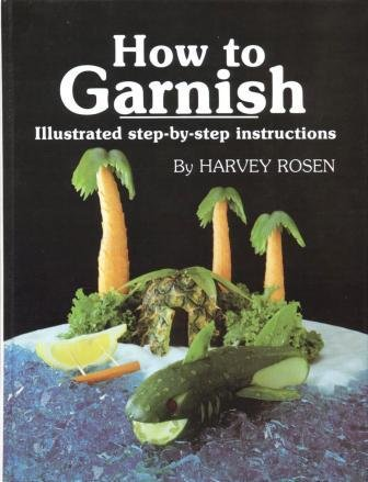 How to Garnish, Harvey Rosen