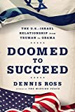 img - for Doomed to Succeed: The U.S.-Israel Relationship from Truman to Obama book / textbook / text book