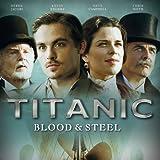 Titanic Blood & Steel (Main Theme)