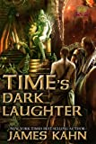 Time's Dark Laughter (The new world trilogy) (1619336685) by Kahn, James