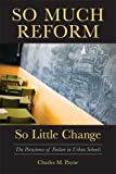 img - for So Much Reform, So Little Change: The Persistence of Failure in Urban Schools book / textbook / text book