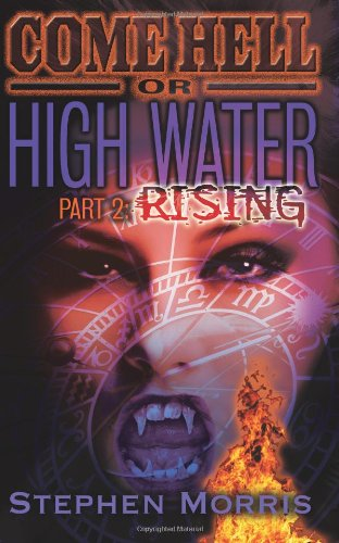 Come Hell or High Water, Part 2: Rising