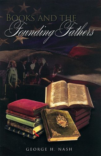 Books and the Founding Fathers, GEORGE H. NASH