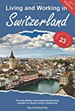 img - for Living and Working in Switzerland: A Survival Handbook (Living & Working in Switzerland) book / textbook / text book