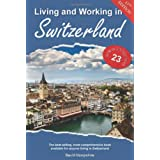 Living & Working in Switzerland: A Survial Handbookpar David Hampshire