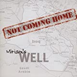 Miriams Well - Not Coming Home