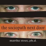 The Sociopath Next Door Audiobook by Martha Stout Narrated by Shelly Frasier