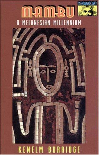 Mambu : A Melanesian Millennium, KENELM BURRIDGE