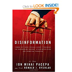 Disinformation: Former Spy Chief Reveals Secret Strategies for Undermining Freedom, Attacking Religion, and... by Lt. Gen. Ion Mihai Pacepa and Ronald Rychlak