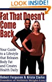 Fat That Doesn't Come Back: Your Guide to a Lifestyle that Releases Body Fat and Creates Health Daily