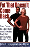 Fat That Doesnt Come Back: Your Guide to a Lifestyle that Releases Body Fat and Creates Health Daily