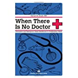 When There Is No Doctor: Preventive and Emergency Healthcare in Uncertain Timesby Gerard S. Doyle