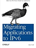 Migrating Applications to IPv6 (1449307876) by York, Dan