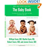 The Baby Book, Revised Edition: Everything You Need to Know About Your Baby from Birth to Age Two (Sears Parenting...