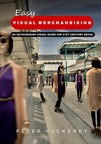 easy-visual-merchandising-an-outstanding-visual-guide-for-21st-century-retail-english-edition