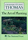 Art Of Planting -or- The Planter's Handbook (0460046403) by Thomas, Graham Stuart