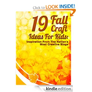 Free Kindle Book: 19 Fall Craft Ideas For Kids: Inspiration From The Nation's Most Creative Blogs, by Little Pearl, Isla Davis. Publisher: Little Pearl Publishing (September 25, 2012)