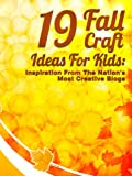 19 Fall Craft Ideas For Kids: Inspiration From The Nations Most Creative Blogs