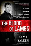 The Blood of Lambs: A Former Terrorists Memoir of Death and Redemption
