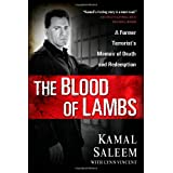 The Blood of Lambs: A Former Terrorist's Memoir of Death and Redemption ~ Kamal Saleem