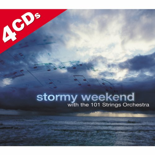 101 Strings Orchestra - Stormy Weekend with 101 Strings Orchestra - Zortam Music