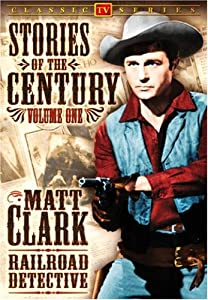 Stories of the Century, Vol. 1: Matt Clark Railroad Detective