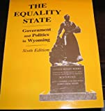 img - for The Equality State Government and Politics in Wyoming (6th Ed University of Wyoming) book / textbook / text book