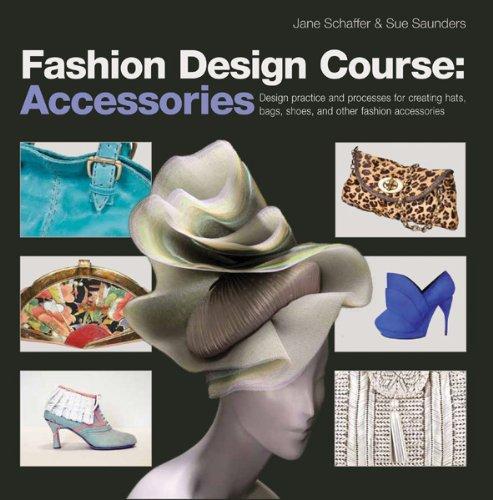 Fashion Design Course Accessories Design Practice And