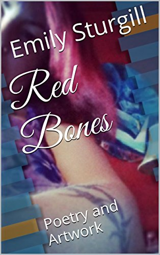 Red Bones: Poetry and Artwork