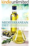 Mediterranean Diet: 101 Ultimate Mediterranean Diet Recipes To Fast Track Your Weight Loss & Help Prevent Disease (mediterranean diet cookbook, the mediterranean ... diet book, mediterranean cookbook)