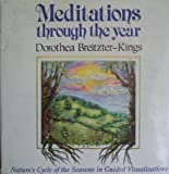 img - for Meditations Through the Year by Dorothea Breitzter-Kings (1996-06-27) book / textbook / text book