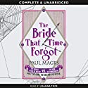 The Bride that Time Forgot (       UNABRIDGED) by Paul Magrs Narrated by Joanna Tope