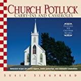 img - for Church Potluck Carry-Ins And Casseroles: Homestyle Recipes for Church Suppers, Family Gatherings, And Community Celebrations by Siegfried, Susie (2006) Paperback book / textbook / text book