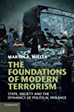 "Martin A. Miller, ""The Foundations of Modern Terrorism"" (Cambridge UP, 2013)"