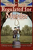 img - for Regulated for Murder: A Michael Stoddard American Revolution Thriller book / textbook / text book