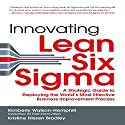 Innovating Lean Six Sigma: A Strategic Guide to Deploying the World's Most Effective Business Improvement Process Hörbuch von Kimberly Watson-Hemphill Gesprochen von: Beth Richmond