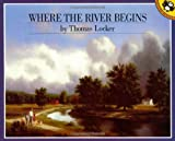 Where the River Begins (Picture Puffins) (0140545956) by Locker, Thomas