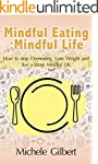 Mindful Eating Mindful Life: How To S...