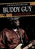 Guy, Buddy - Listen To This: A Musical Documentary