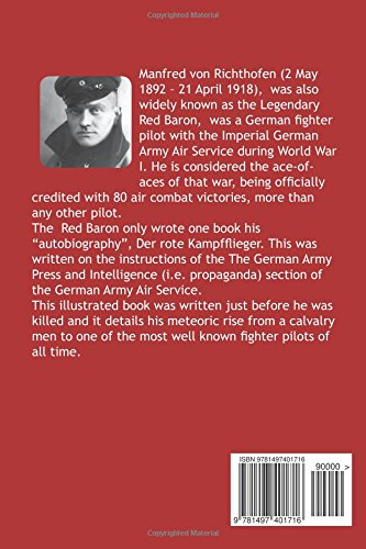 The Red Fighter Pilot: The Story Of The Red Baron As Told By Manfred Von Richthofen Himself