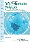 Togaf® 9 Foundation Study Guide 2nd Edition: Preparation for the TOGAF 9 Part 1 Examination