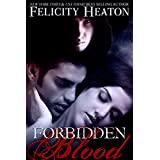 Forbidden Blood (A Vampire Romance Novel) ~ Felicity Heaton