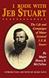 I Rode With Jeb Stuart: The Life And Campaigns Of Major General J. E. B. Stuart (0306806053) by H. B. Mcclellan