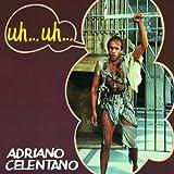 Adriano Celentano - Uh... Uh...