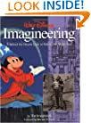 Walt Disney Imagineering: A Behind the Dreams Look At Making the Magic Real