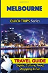 Melbourne Travel Guide (Quick Trips S...